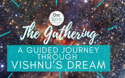 The Gathering – November 12 – A Guided Journey through Vishnu's Dream