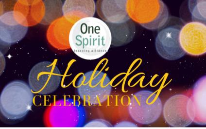 Going Beyond 2020: A One Spirit Holiday Celebration – Dec. 17