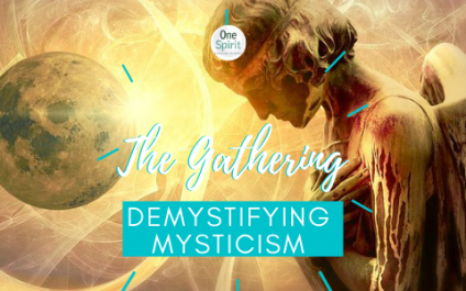 The Gathering – January 21 –  Demystifying Mysticism
