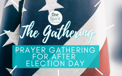 The Gathering – November 5 – Prayer Gathering for After Election Day