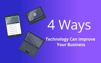 4 Ways Technology Can Improve Your Business