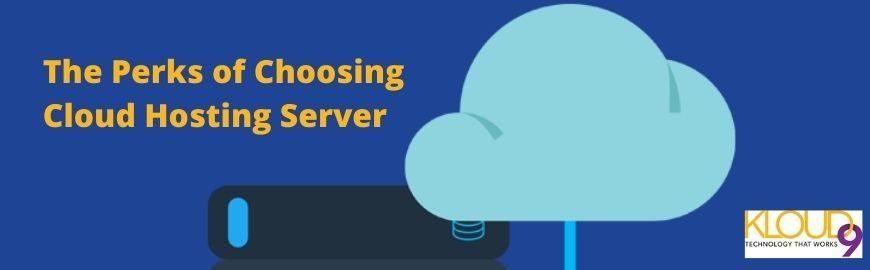 The Perks of Choosing Cloud Hosting Server