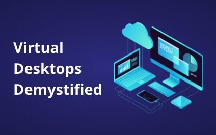 Virtual Desktops Demystified