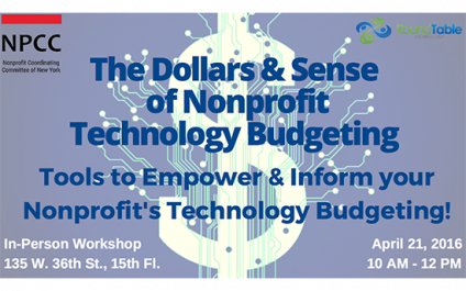 Workshop – The Dollars and Sense of Nonprofit Technology Budgeting