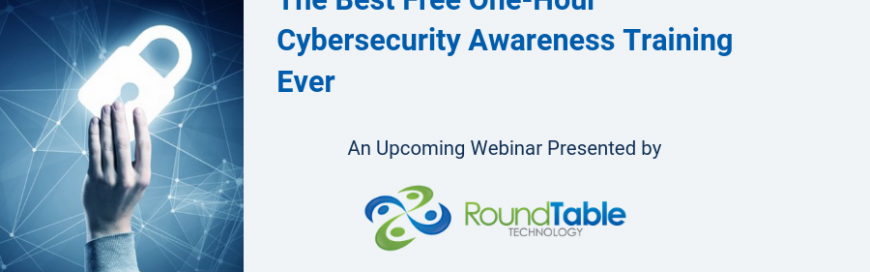 Past Event—Webinar—The Best Free One-Hour Cybersecurity Awareness Training Ever—January 15th