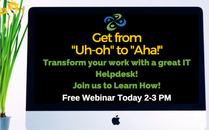 "Webinar – From ""Uh oh"" to ""Aha!"": Transform Your Work with a Great IT Helpdesk"