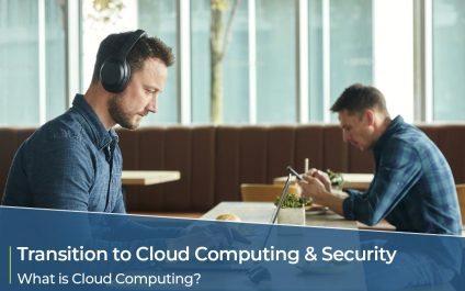 Steps to a smooth transition to Cloud Computing and Security