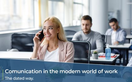 Communication in the modern world of work – The modern way