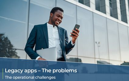 Legacy applications – The problems – The operational challenges
