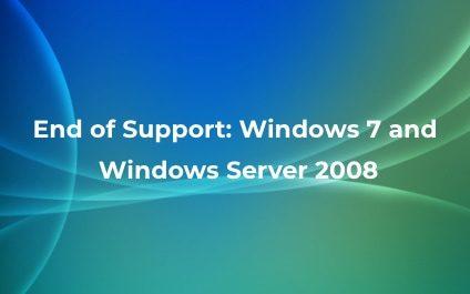 End of Support: Windows 7, Server 2008, and SQL Server 2008 R2