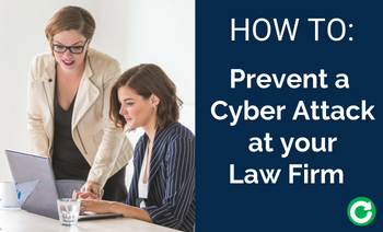 How to Prevent a Cyber Attack at Your Law Firm