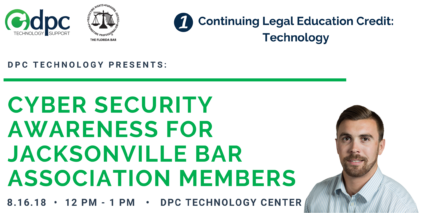DPC Technology Partners with Jacksonville Bar Association for CLE Seminar on Cyber Security
