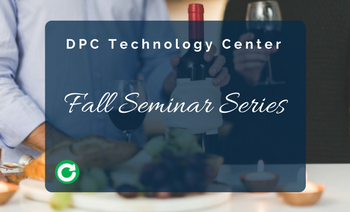 Fall Seminars at our DPC Technology Center – Phase 1 Lineup