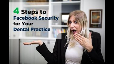 4 Steps to Facebook Security for Your Dental Practice