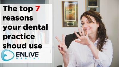 Top 7 Reasons Why Every Dental Practice Should Have Enlive Dental Paperless Forms