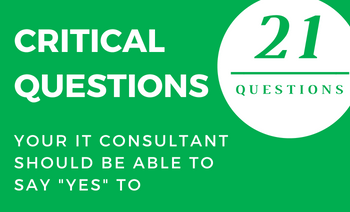 "21 Questions Your IT Consultant Should Be Able To Say ""Yes"" To"