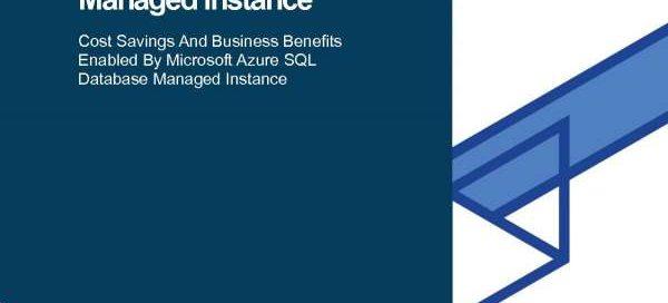 The total economic impact of Microsoft Azure SQL Database managed instance