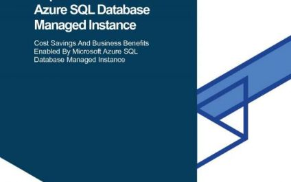 The total economic impact of Microsoft Azure SQL Database managed instance