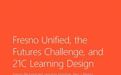 Fresno Unified, the futures challenge, and 21C Learning Design