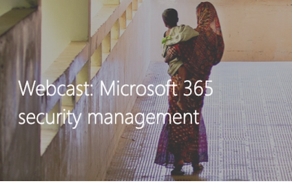 Webcast: Microsoft 365 security management
