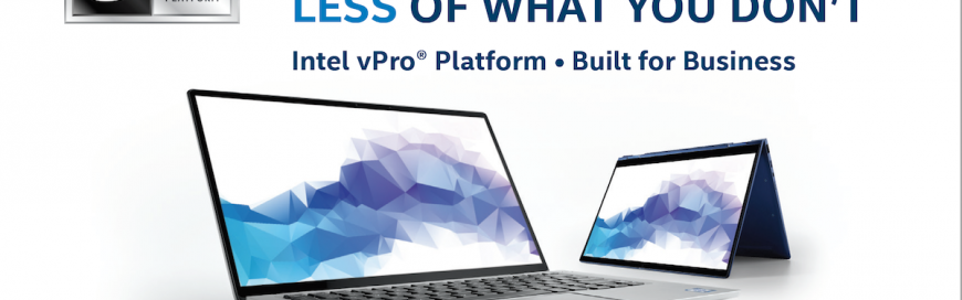 More of what you want—less of what you don't: Intel vPro® Platform: Built for Business