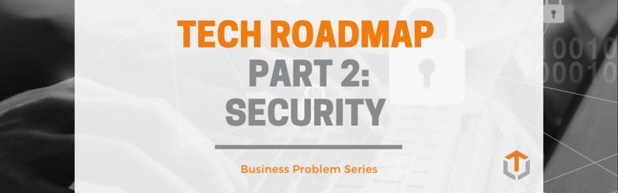 Building a Tech Roadmap — Part 2: Security