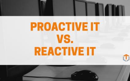 Proactive IT vs Reactive IT