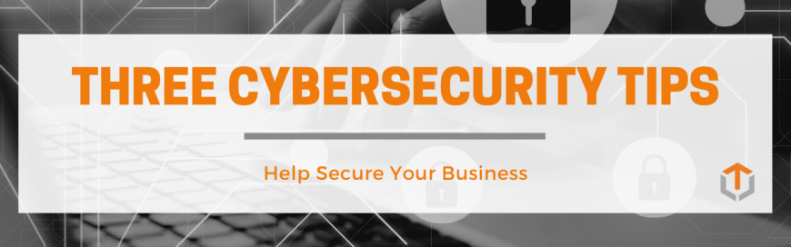 Three Cybersecurity Tips