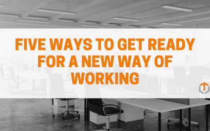 Five Ways to Get Ready for a New Way of Working