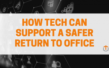 How Tech Can Support a Safer Return to the Office