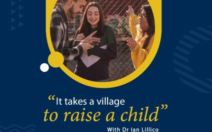 """""""It takes a village to raise a child"""" with Dr Ian Lillico"""