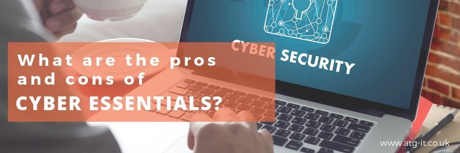 What are the pros and cons of Cyber Essentials - blog feature image (900x300)