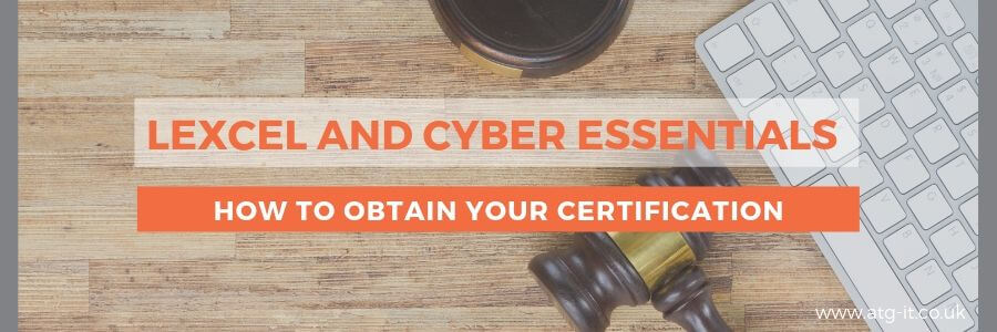 Lexcel and Cyber Essentials - How to obtain your certification - blog feature image (900 x 300)