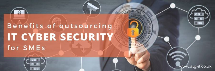 Benefits of outsourcing IT cyber security for SMEs - blog feature image (900x300)