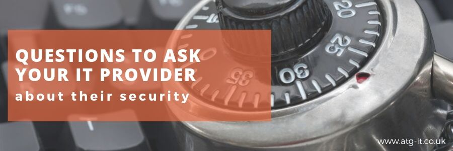 Questions to ask your IT provider about their security - blog feature image 900x300