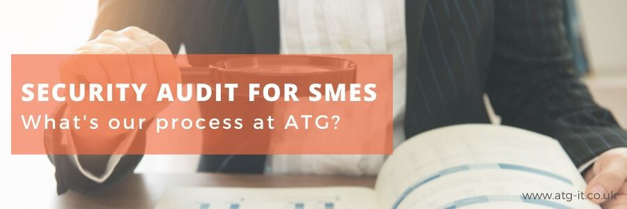 Security audit for smes - whats our process at atg - blog feature image (900x300)