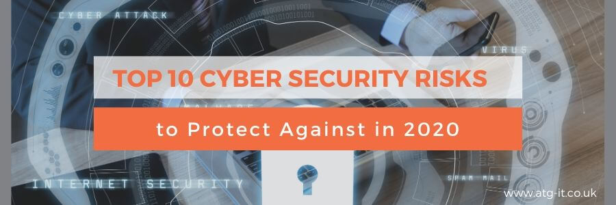 Top 10 cyber security risks to protect against in 2020 - blog feature image (900 x 300)