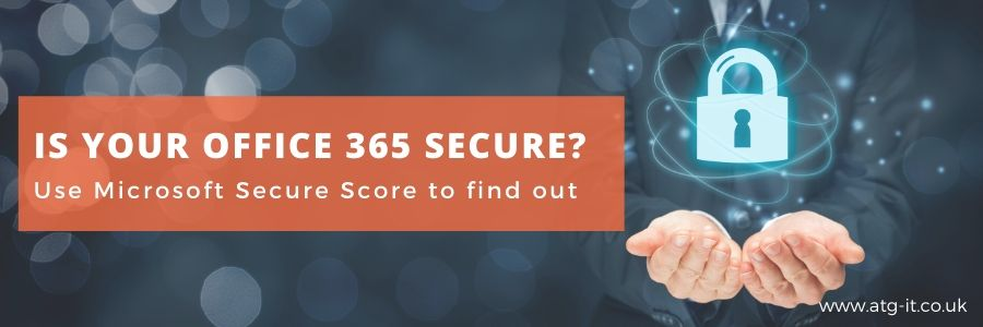 Is your Office 365 secure? Use Microsoft Secure Score to find out - blog feature image (900x300)