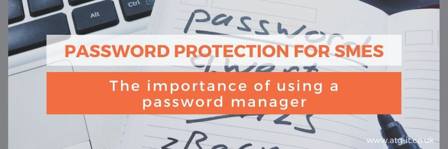 Password protection for SMEs: The importance of using a password manager - blog feature image 900x300