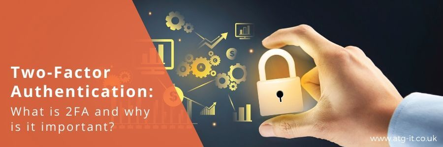 Two-factor authentication_What is 2FA and why is it important - blog feature image (900x300)