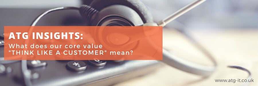 ATG Insights - What does our core value - Think like a Customer - mean - blog feature image (900x300)