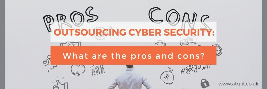 Outsourcing cyber security What are the pros and cons - blog feature image_900x300