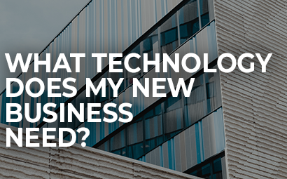 What Technology Does My Small Business / Start-up Need?