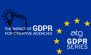 The impact of GDPR for Creative Agencies
