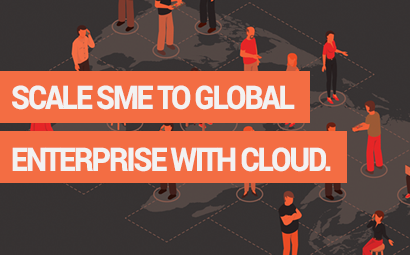 Scale SME to Global Enterprise with Cloud