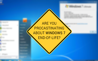 Are You Procrastinating About Microsoft Windows 7 End-Of-Life?