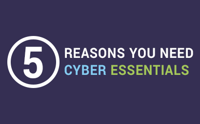 Five Reasons You Need Cyber Essentials