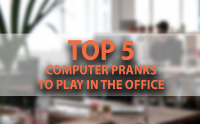 Top 5 computer Pranks to play in the office   April Fools