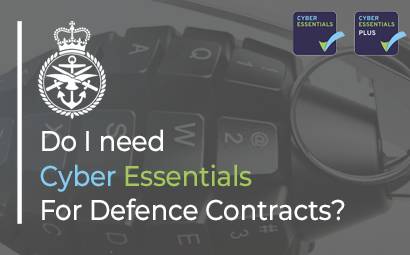Do I need Cyber Essentials for Defence Contracts?