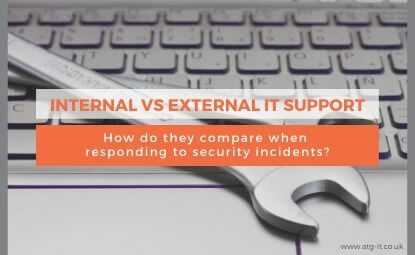 Internal vs External IT Support: How do they compare when responding to security incidents?